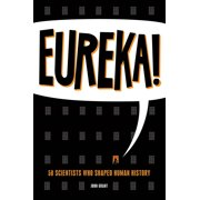 Eureka! : 50 Incredible Stories of Scientific Discovery