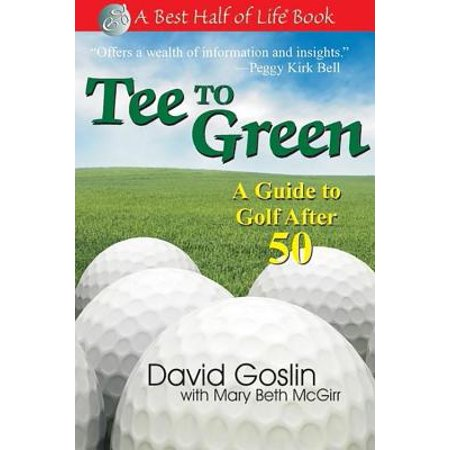 Tee to Green : A Guide to Golf After 50