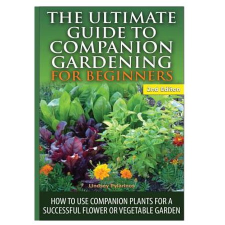 The Ultimate Guide To Companion Gardening For Beginners
