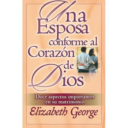 Esposa conforme al corazon de Dios, Una - eBook (Un Corazon Conforme Al Corazon De Dios)