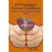 EFT Tapping to Increase Confidence: 7 Days to Become a More Confident Person - eBook