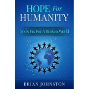 Hope for Humanity: God's Fix for a Broken World - eBook