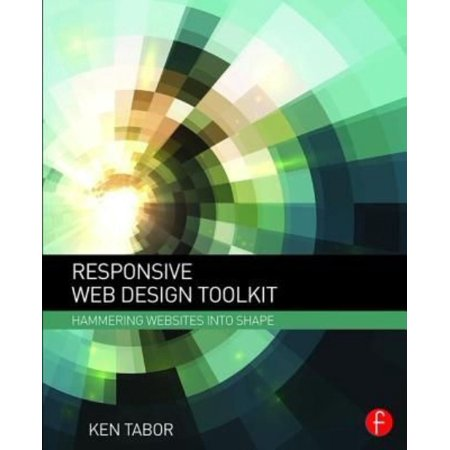 Responsive Web Design Toolkit: Hammering Websites into Shape
