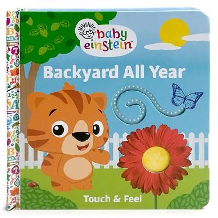 Baby Einstein Backyard All Year: Touch and Feel Multi Board Book (Board (Baby Einstein Baby Shakespeare World Of Poetry)
