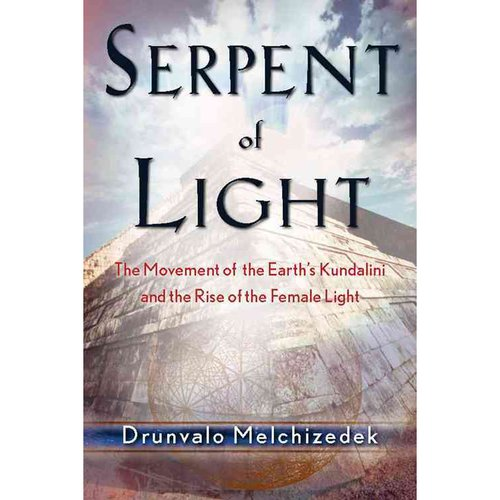 Serpent of Light: The Movement of the Earth's Kundalini and the Rise of the Female Light, 1949 to 2013