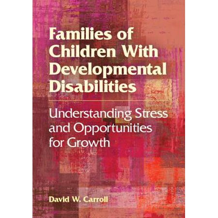 Families of Children with Developmental Disabilities : Understanding Stress and Opportunities for (Understanding White Collar Crime An Opportunity Perspective)