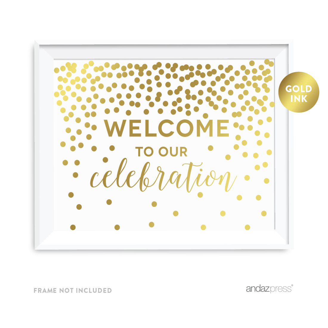 Metallic Gold Confetti Polka Dots 8.5x11-inch Party Sign, Welcome to our Celebration, Unframed