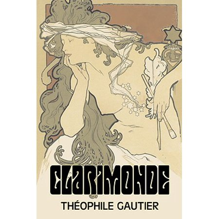 Clarimonde by Theophile Gautier, Fiction, Classics, Fantasy, Fairy Tales, Folk Tales, Legends &