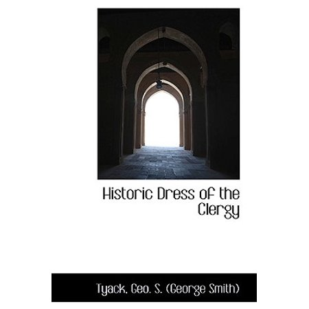 Historic Dress of the Clergy - Historic Dress