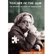Teacher of the Year : The Mystery and Legacy of Edwin Barlow
