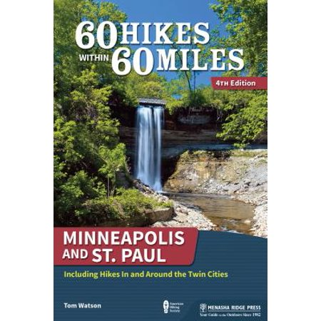 60 hikes within 60 miles: minneapolis and st. paul : including hikes in and around the twin cities: