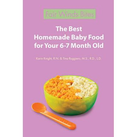 The Best Homemade Baby Food For Your 6-7 Month Old -
