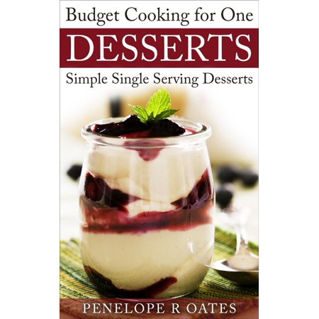 Budget Recipes for One ~ Single Serving Desserts -
