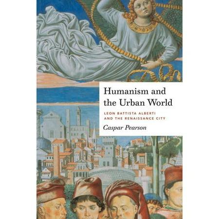 Humanism And The Urban World  Leon Battista Alberti And The Renaissance City