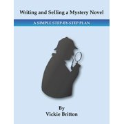 Writing and Selling a Mystery Novel: A Simple Step-by Step Plan - eBook