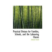 Practical Dietary for Families, Schools, and the Labouring Classes