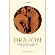 Drakon : Dragon Myth and Serpent Cult in the Greek and Roman Worlds