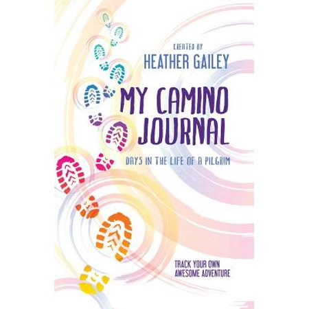 My camino journal : days in the life of a pilgrim: