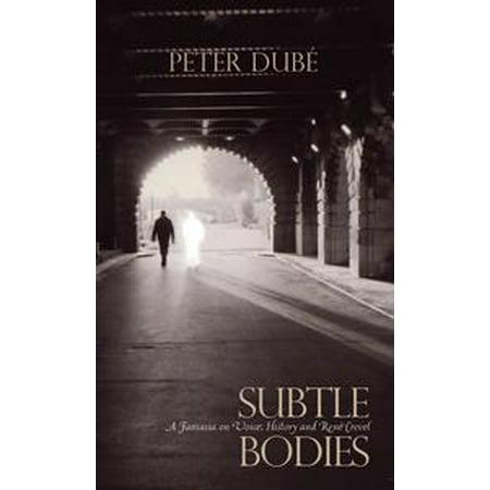 - Subtle Bodies A Fantasia on Voice, History and René Crevel - eBook