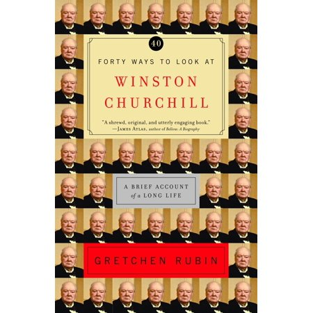 Forty Ways to Look at Winston Churchill : A Brief Account of a Long (Best Of George Winston)