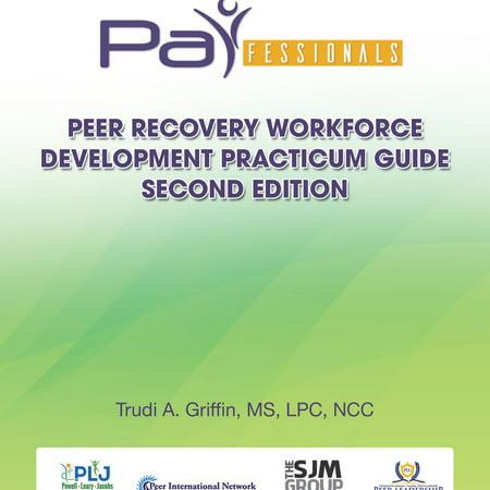 PARfessionals' Peer Recovery Workforce Development Practicum Guide -