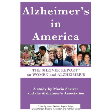 Alzheimers In America  The Shriver Report On Women And Alzheimers