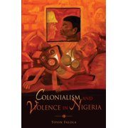 Colonialism and Violence in Nigeria (Paperback)