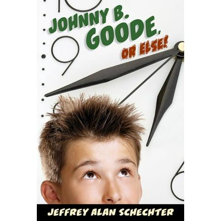 Johnny B. Goode, Or Else! - eBook