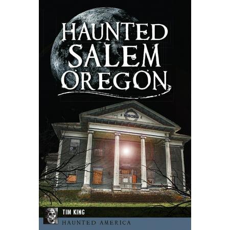 Haunted Salem, Oregon - Halloween City Salem Oregon