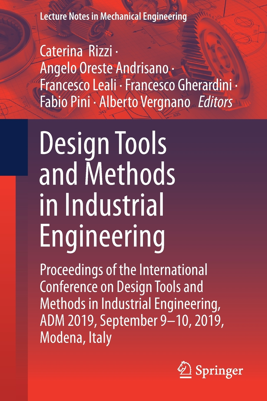 Lecture Notes In Mechanical Engineering Design Tools And Methods In Industrial Engineering Proceedings Of The International Conference On Design Tools And Methods In Industrial Engineering Adm 2019 Walmart Com