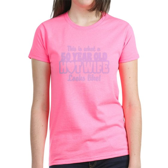 CafePress - 50 Year Old Hot Wife Women's Dark T Shirt - Women's Dark T-Shirt