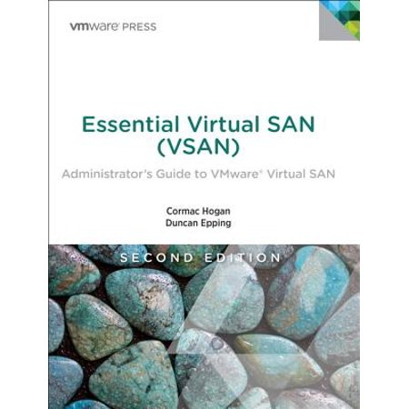 Essential Virtual San (Vsan) : Administrator's Guide to Vmware Virtual