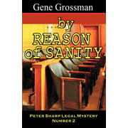 ...by Reason of Sanity : Peter Sharp Legal Mystery #2