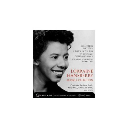 Lorraine Hansberry Audio Collection  Collection Includes  A Raisin In The Sun  To Be Young  Gifted And Black And Lorraine Hansberry Speaks Out