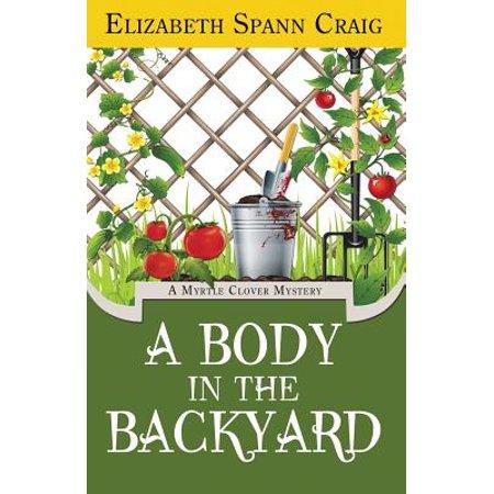 Myrtle Clover Cozy Mystery: A Body in the Backyard (Paperback) - Cozy Mystery Halloween