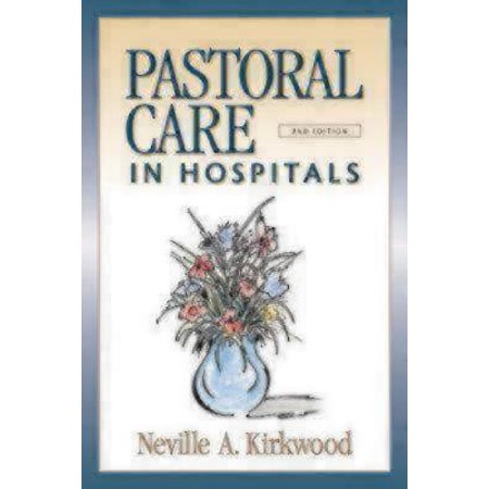 Pastoral Care in Hospitals : Second Edition