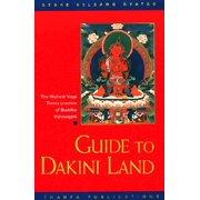 Guide to Dakini Land : The Highest Yoga Tantra Practice of Buddha Vajrayogini