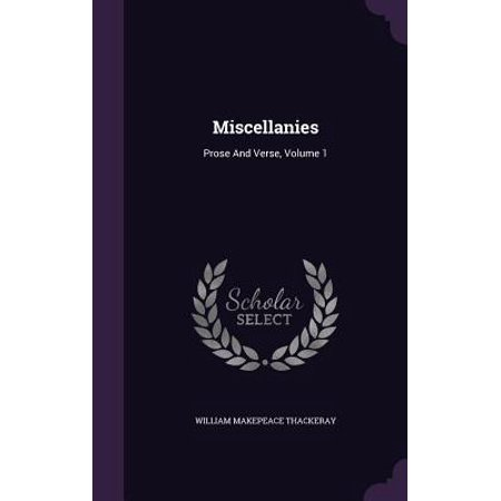 Miscellanies : Prose and Verse, Volume 1