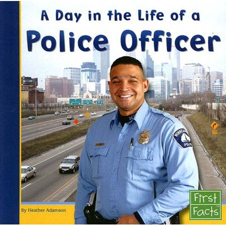 A Day in the Life of a Police Officer (A Day In The Life Of A Tree)