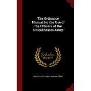 The Ordnance Manual for the Use of the Officers of the United States Army