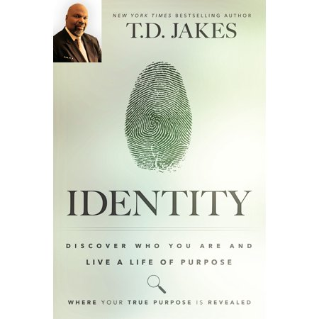 Identity : Discover Who You Are and Live a Life of Purpose