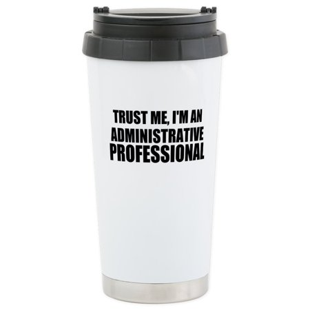 CafePress - Trust Me, I'm An Administrative Professional Trave - Stainless Steel Travel Mug, Insulated 16 oz. Coffee (Cosori 24 Watt Stainless Steel Coffee Mug Warmer)