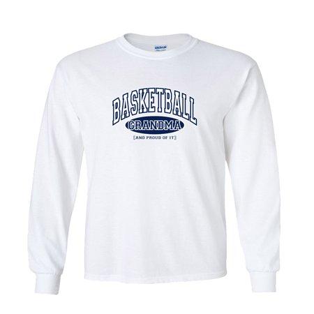 Basketball Grandma and Proud of It Long Sleeve T-Shirt
