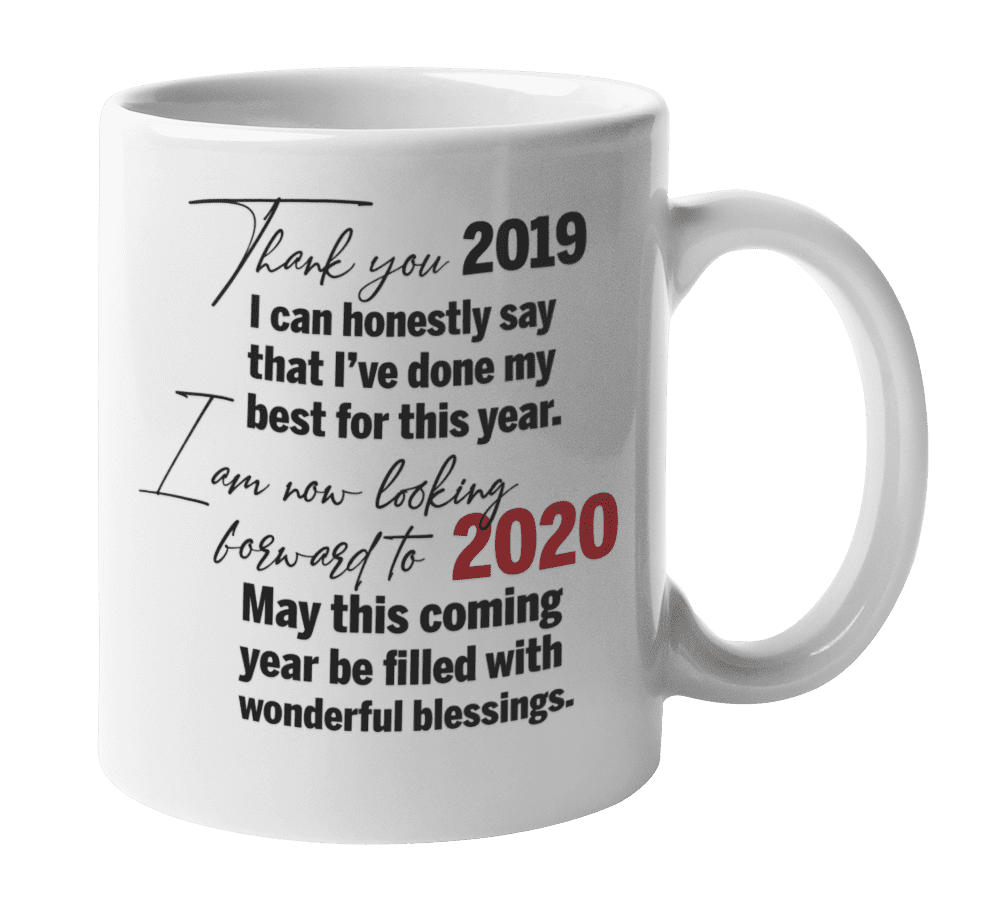 Thank You 2019 I M Now Looking Forward To 2020 Year End Party Coffee Tea Mug Cup For Office Coworker Best Employee Secretary Assistant Staff Teacher Student Positive Men Women 11oz