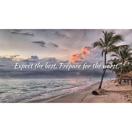 Muhammad Ali Jinnah - Expect the best, Prepare for the worst - Famous Quotes Laminated POSTER PRINT