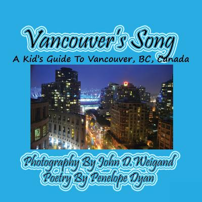 Vancouver's Song --- A Kid's Guide to Vancouver, Bc, Canada (Paperback)(Large Print)