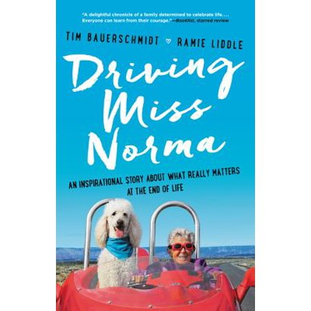 Driving Miss Norma : An Inspirational Story about What Really Matters at the End of Life - Really Short Halloween Stories