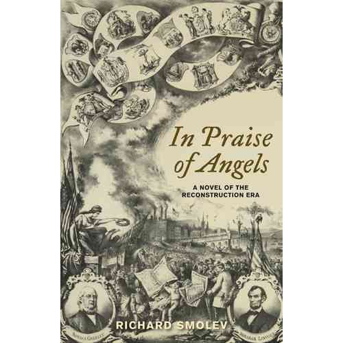 In Praise of Angels: A Novel of the Reconstruction Era