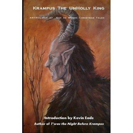 Krampus The Unholly King  Anthology Of Not So Merry Christmas Tales
