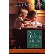 Raising Lifelong Learners : A Parent's Guide